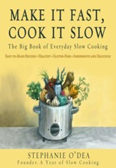 Make It Fast, Cook It Slow: The Big Book of Everyday Slow Cooking - eBook