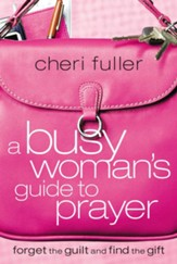 A Busy Woman's Guide to Prayer - eBook