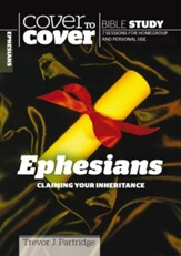 Ephesians: Claiming Your Inheritance (Cover to Cover Bible Study Guides)