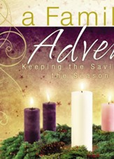 A Family Advent: Keeping the Savior in the Season - eBook