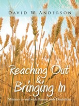 Reaching Out and Bringing In: Ministry to and with Persons with Disabilities - eBook