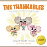 The Thankables: Three Little Creatures With Very Large Features - eBook