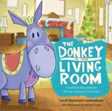 The Donkey in the Living Room: A Tradition that Celebrates the Real Meaning of Christmas - eBook