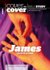 James: Faith In Action (Cover to Cover Bible Study Guides)