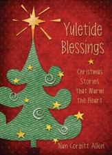 Yuletide Blessings: Christmas Stories that Warm the Heart - eBook