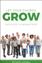 Let Your Church Grow: Success Guaranteed