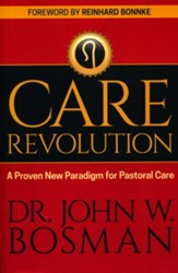 Care Revolution: A Proven New Paradign for Pastoral Care