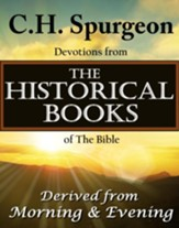 C.H. Spurgeon Devotions from the Historical Books of the Bible: Derived from Morning & Evening - eBook