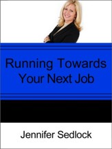 Running Toward Your Next Job? - eBook