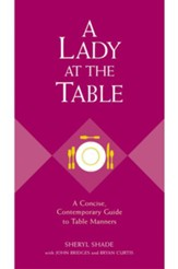 A Lady at the Table: A Concise, Contemporary Guide to Table Manners - eBook