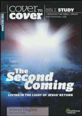 The Second Coming: Living in the Light of Jesus' Return  (Cover to Cover Bible Study Guides)