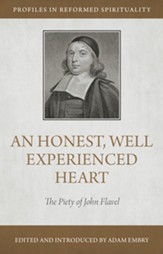 An Honest and Well Experienced Heart: The Piety of John Flavel - eBook