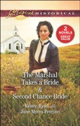 The Marshal Takes a Bride/Second Chance Bride, 2 Books in 1