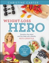 Weight-Loss Hero: Transform Your Mind and Your Life with a Healthy Keto Diet