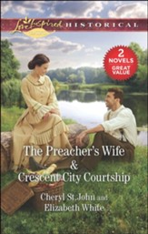 The Preachers Wife/Crescent City Courtship, 2 Books in 1