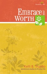 Embrace Your Worth: Flourishing Faith Series: devotional studies to fit your life - eBook