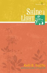 Shine Your Light: Flourishing Faith Series: devotional studies to fit your life - eBook