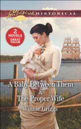 A Baby Between Them/ The Proper Wife, 2 Books in 1