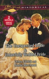The Unexpected Bride and Unlawfully Wedded Bride, 2 Books in 1