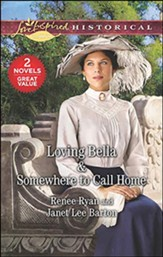 Loving Bella and Somewhere to Call Home, 2 Books in 1