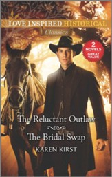 The Reluctant Outlaw and The Bridal Swap