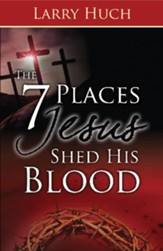 7 Places Jesus Shed His Blood, The - eBook