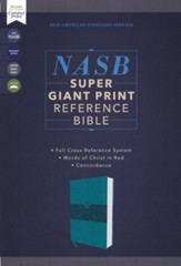 NASB Super Giant Print Reference  Bible 1995 Text, Comfort Print, Leathersoft, Teal
