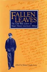 Fallen Leaves: The Civil War Letters of Major Henry Livermore Abbott - eBook