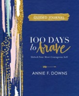 100 Days to Brave Guided Journal: Unlock Your Most Courageous Self
