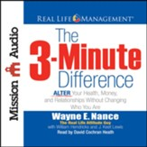 The 3-Minute Difference: ALTER Your Health, Money and Relationships Without Changing Who You Are - unabridged