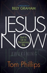 Jesus Now: God is Up to Something Big