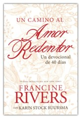 Un camino al amor redentor: Un devocional de 40 días (A Path to Redeeming Love)