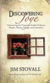 Discovering Joye: Uncovering the Treasures Inside Ordinary People, Places, Things and Ourselves - eBook