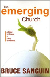 The Emerging Church: A Model for Change and a Map for Renewal