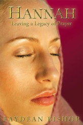 Hannah: Leaving a Legacy of Prayer - eBook