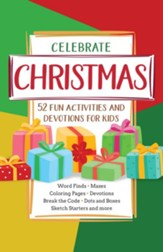 Celebrate Christmas: 52 Fun Activities and Devotions for Kids