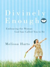 Divinely Enough: Embracing the Woman God has Called You to Be - eBook