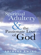 Spiritual Adultery and the Passionate Love of God - eBook