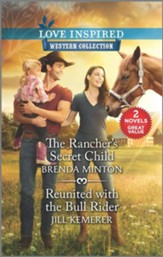 The Rancher's Secret Child and Reunited with the Bull Rider