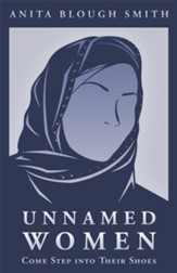 Unnamed Women: Come Step into Their Shoes - eBook