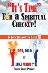 It's Time For a Spiritual Checkup: Is Your Thermometer Gauge Hot, Cold or Luke Warm? - eBook