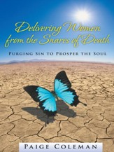 Delivering Women from the Snares of Death: Purging Sin to Prosper the Soul - eBook