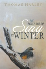 Some Birds Sing in Winter: Finding Joy in the Depths of Affliction - eBook