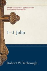 1-3 John (Baker Exegetical Commentary on the New Testament) - eBook