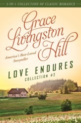 Love Endures - 2: 3-in-1 Collection of Classic Romance - eBook