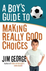 Boy's Guide to Making Really Good Choices, A - eBook