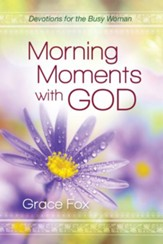 Morning Moments with God: Devotions for the Busy Woman - eBook