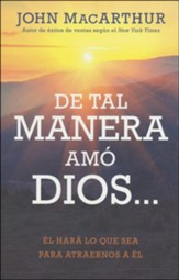 De tal manera amó Dios...(The God Who Loves)