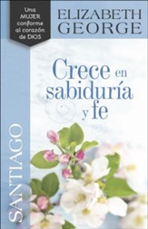 Santiago: Crece en sabiduria y fe (James: Growing in Wisdom and Faith)