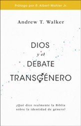 Dios y el debate transgénero  (God and the Transgendered Debate)
